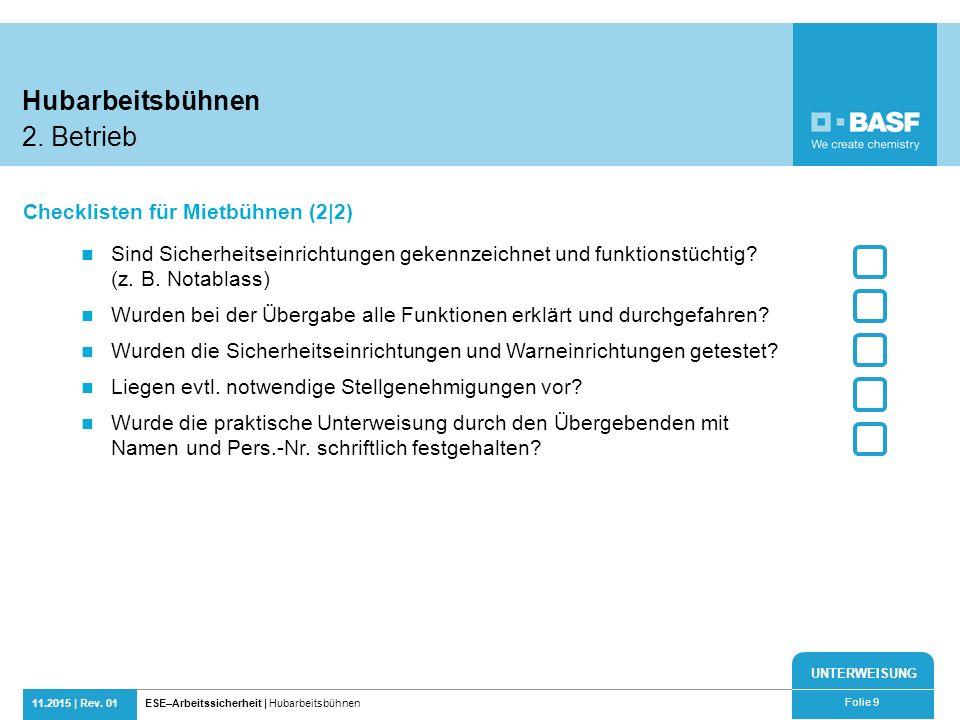UNTERWEISUNG 11.2015 | Rev. 01ESE–Arbeitssicherheit | Hubarbeitsbühnen Folie 9 Sind Sicherheitseinrichtungen gekennzeichnet und funktionstüchtig? (z.