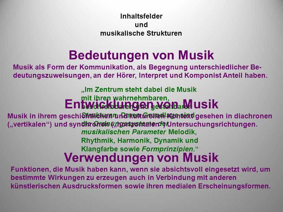"""""""Im Zentrum steht dabei die Musik mit ihren wahrnehmbaren, beschreibbaren und gestaltbaren Strukturen."""
