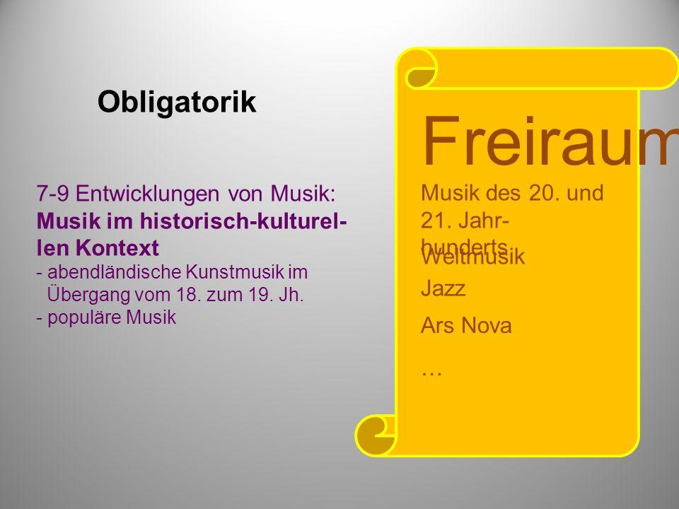 7-9 Entwicklungen von Musik: Musik im historisch-kulturel- len Kontext - abendländische Kunstmusik im Übergang vom 18.