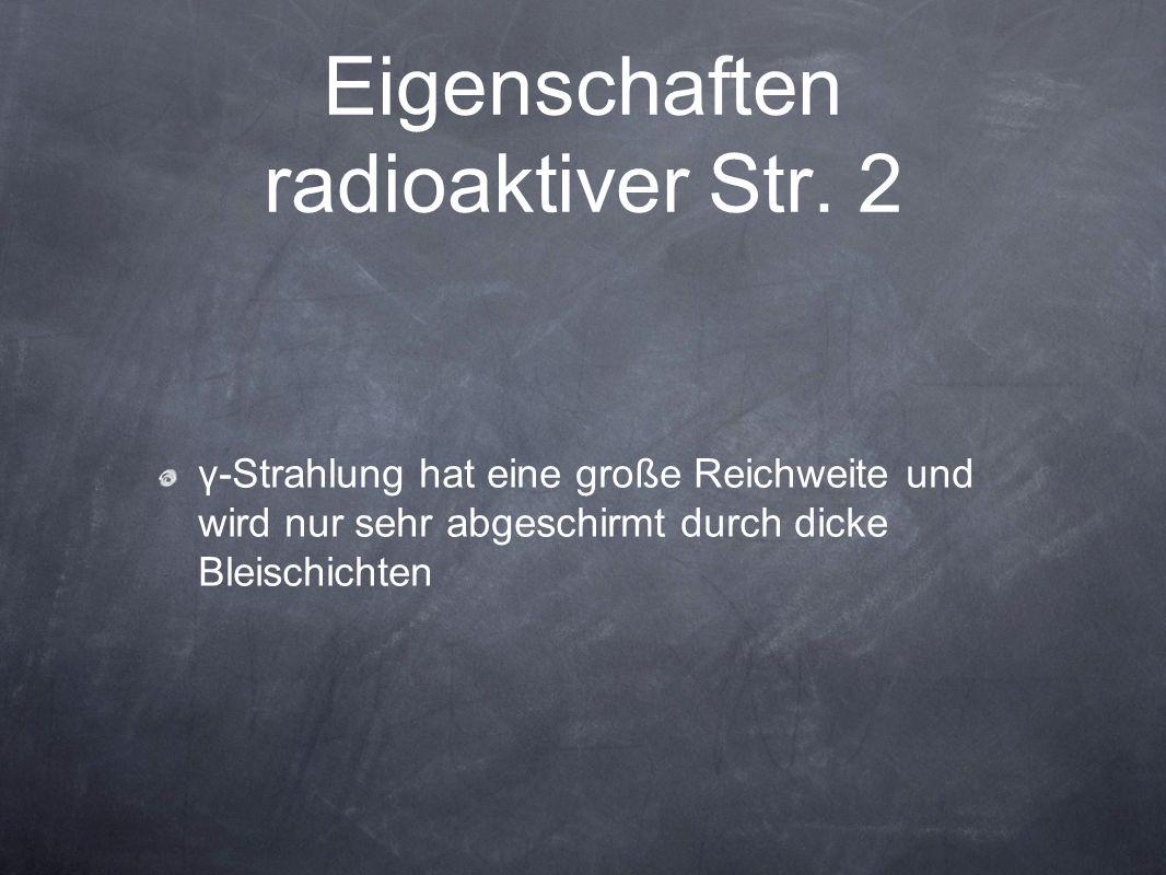 Eigenschaften radioaktiver Str.