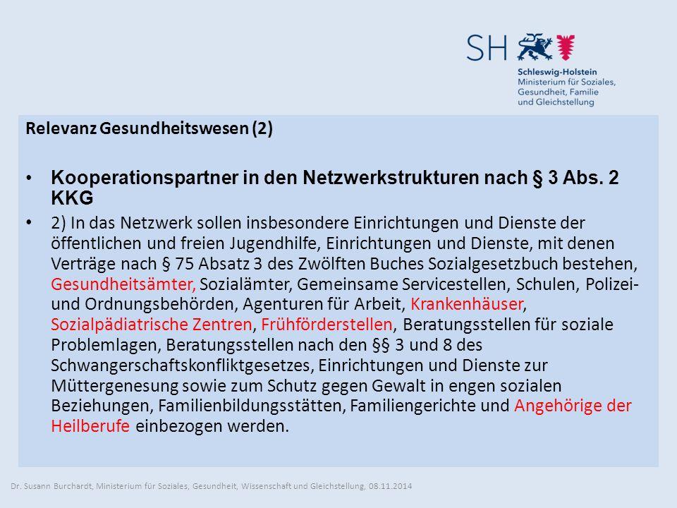 Relevanz Gesundheitswesen (2) Kooperationspartner in den Netzwerkstrukturen nach § 3 Abs.
