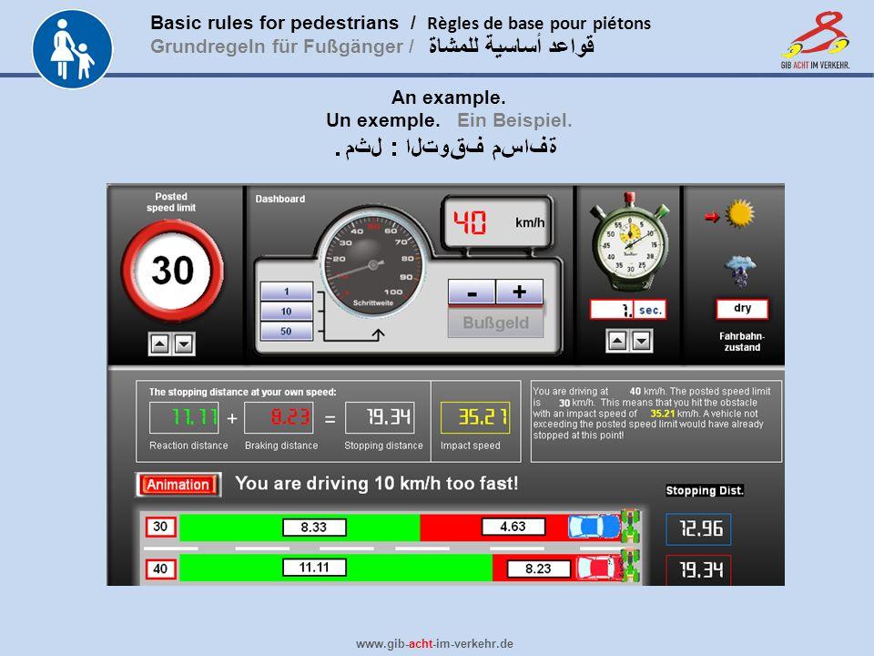 Basic rules for pedestrians / Règles de base pour piétons Grundregeln für Fußgänger / www.gib-acht-im-verkehr.de قواعد أساسية للمشاة An example. Un ex
