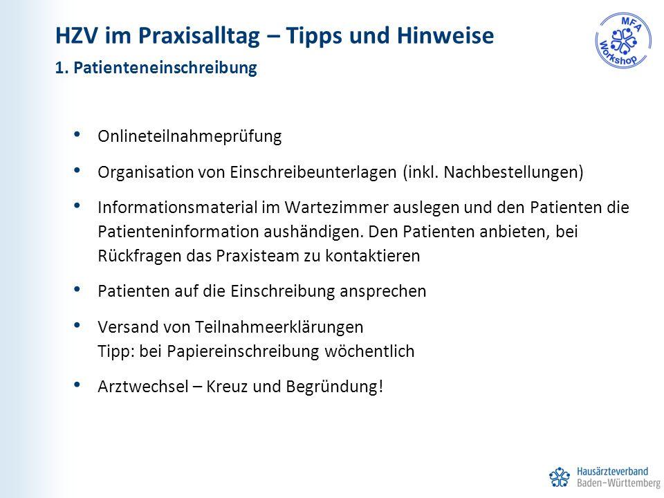 HZV im Praxisalltag – Tipps und Hinweise Onlineteilnahmeprüfung Organisation von Einschreibeunterlagen (inkl. Nachbestellungen) Informationsmaterial i