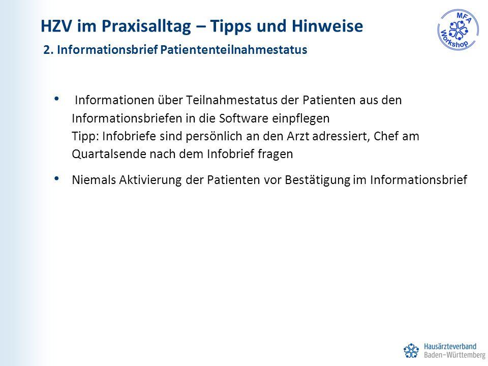 HZV im Praxisalltag – Tipps und Hinweise Informationen über Teilnahmestatus der Patienten aus den Informationsbriefen in die Software einpflegen Tipp: