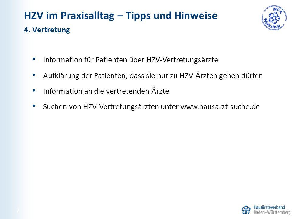 Information für Patienten über HZV-Vertretungsärzte Aufklärung der Patienten, dass sie nur zu HZV-Ärzten gehen dürfen Information an die vertretenden