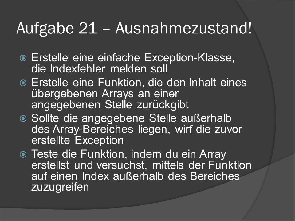 Aufgabe 21 – Ausnahmezustand.