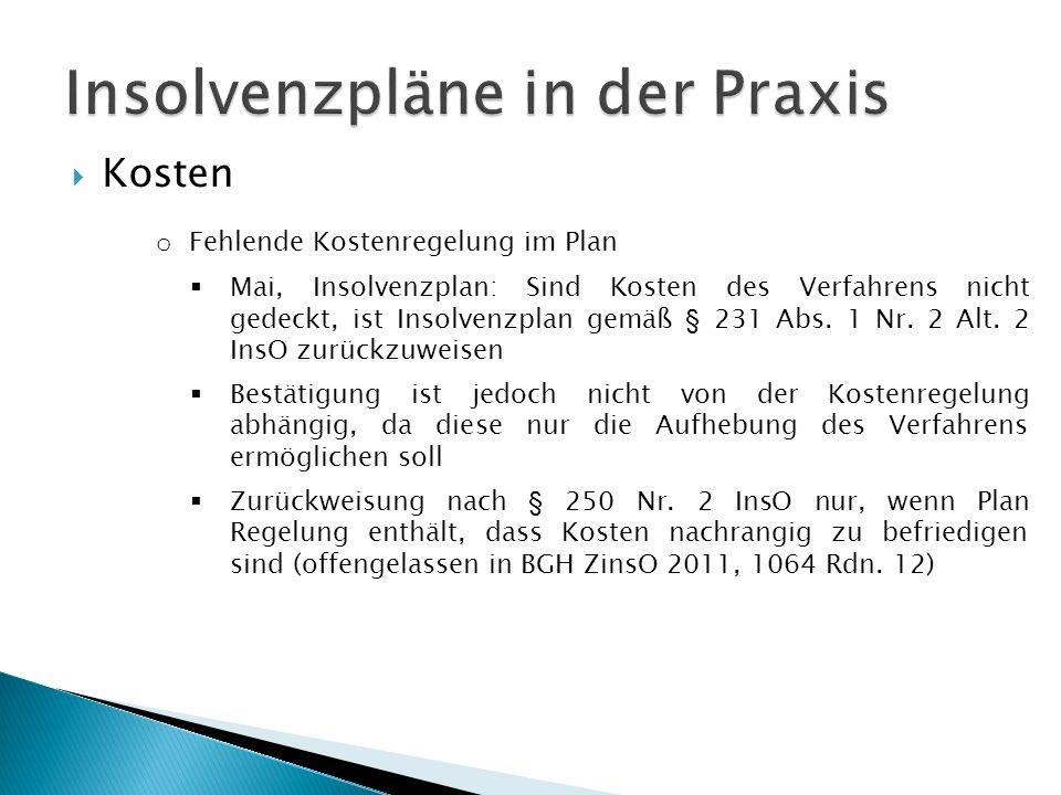  Kosten o Fehlende Kostenregelung im Plan  Mai, Insolvenzplan: Sind Kosten des Verfahrens nicht gedeckt, ist Insolvenzplan gemäß § 231 Abs.