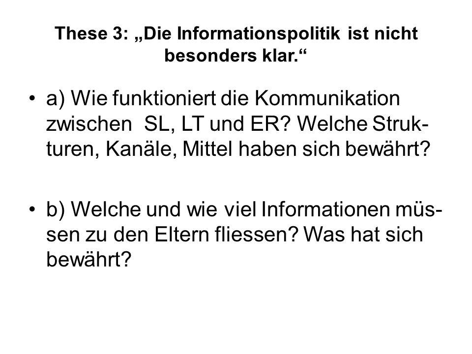 """These 3: """"Die Informationspolitik ist nicht besonders klar. a) Wie funktioniert die Kommunikation zwischen SL, LT und ER."""