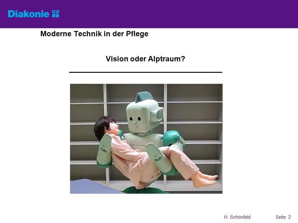 H. SchönfeldSeite 2 Moderne Technik in der Pflege Vision oder Alptraum.