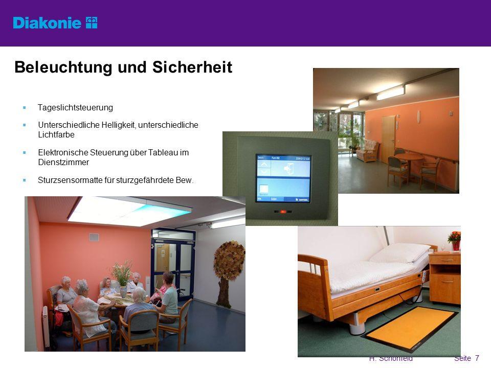 H. SchönfeldSeite 7 Beleuchtung und Sicherheit  Tageslichtsteuerung  Unterschiedliche Helligkeit, unterschiedliche Lichtfarbe  Elektronische Steuer