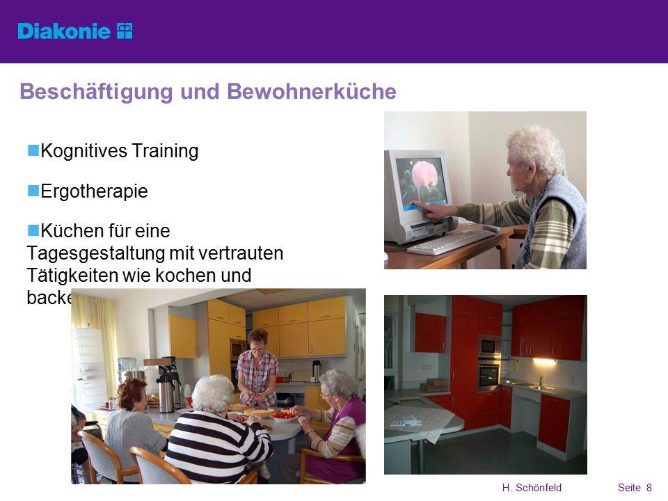 H. SchönfeldSeite 8 Beschäftigung und Bewohnerküche Kognitives Training Ergotherapie Küchen für eine Tagesgestaltung mit vertrauten Tätigkeiten wie ko