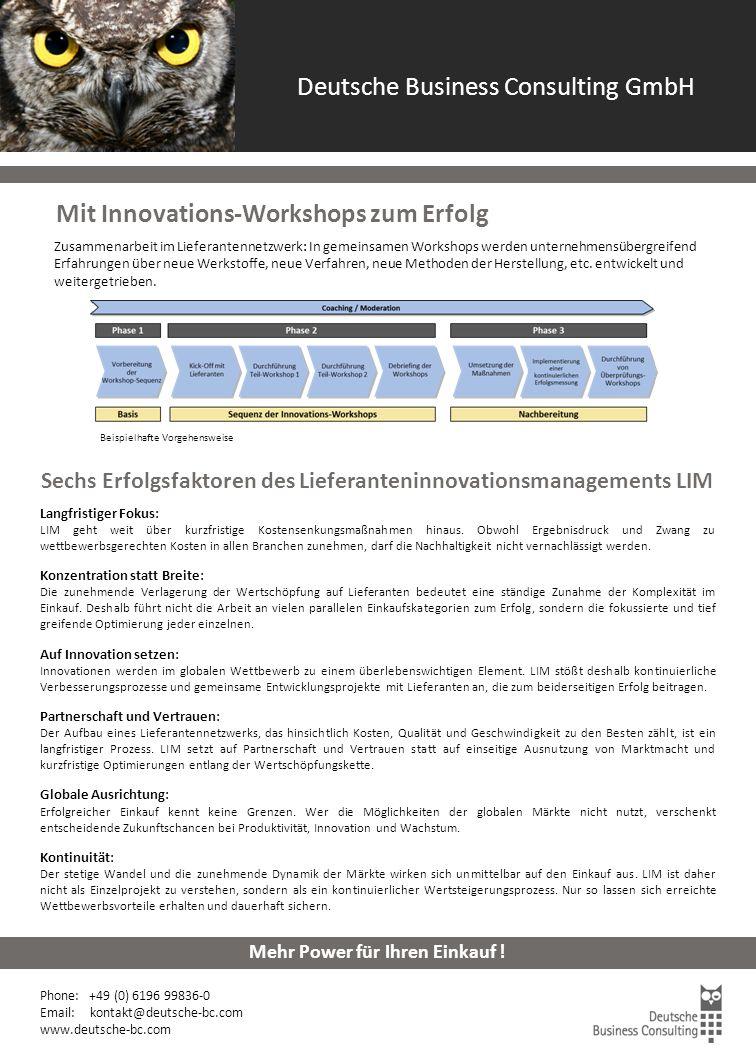 Lieferanteninnovationsmanagement LIM Phone: +49 (0) 6196 99836-0 Email: kontakt@deutsche-bc.com www.deutsche-bc.com Mehr Power für Ihren Einkauf .