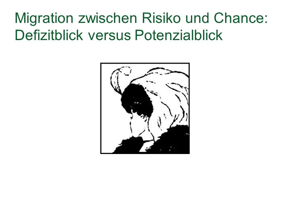 Migration zwischen Risiko und Chance: Defizitblick versus Potenzialblick