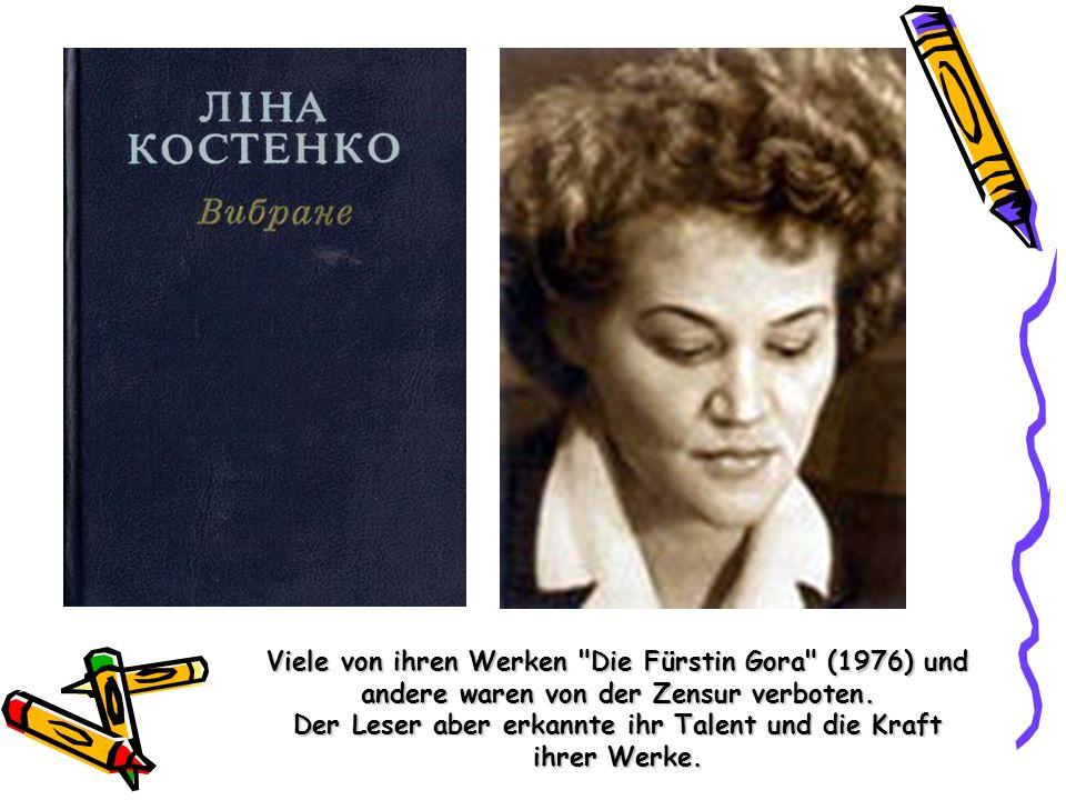 Viele von ihren Werken Die Fürstin Gora (1976) und andere waren von der Zensur verboten.