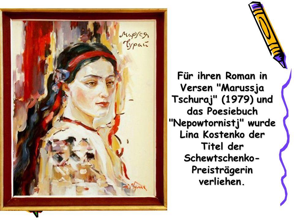 Für ihren Roman in Versen Marussja Tschuraj (1979) und das Poesiebuch Nepowtornistj wurde Lina Kostenko der Titel der Schewtschenko- Preisträgerin verliehen.
