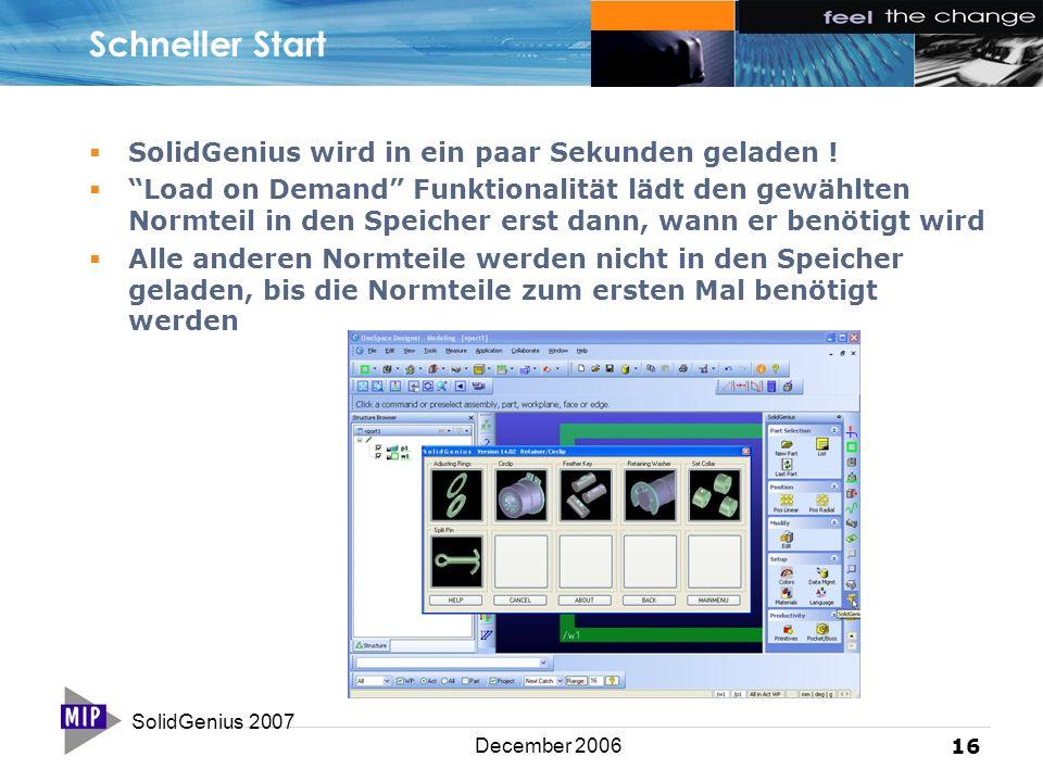 """SolidGenius 2007 16 December 2006 Schneller Start  SolidGenius wird in ein paar Sekunden geladen !  """"Load on Demand"""" Funktionalität lädt den gewählt"""
