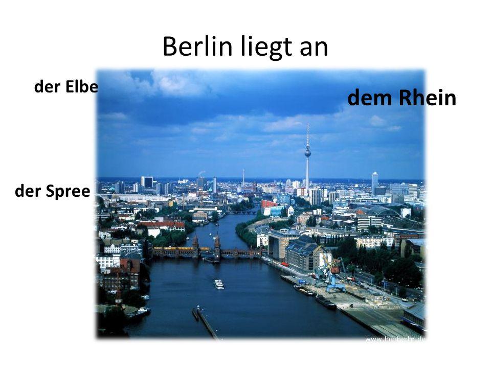 Berlin liegt an dem Rhein der Spree der Elbe