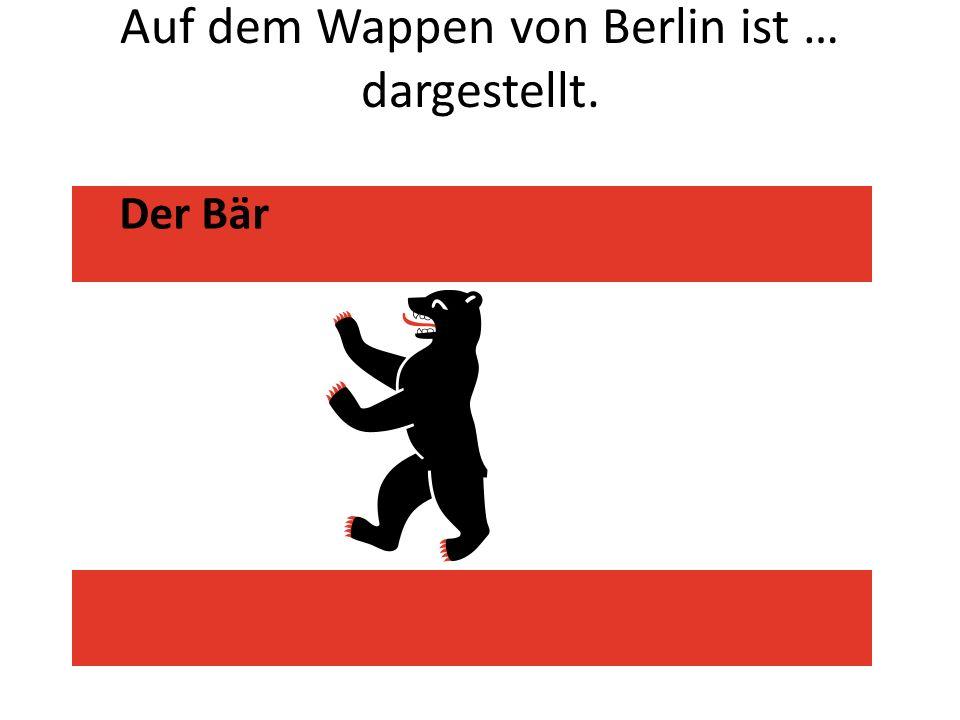 Auf dem Wappen von Berlin ist … dargestellt. Der Bär