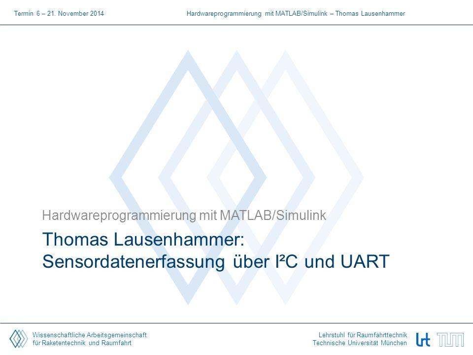 Wissenschaftliche Arbeitsgemeinschaft für Raketentechnik und Raumfahrt Lehrstuhl für Raumfahrttechnik Technische Universität München Thomas Lausenhamm