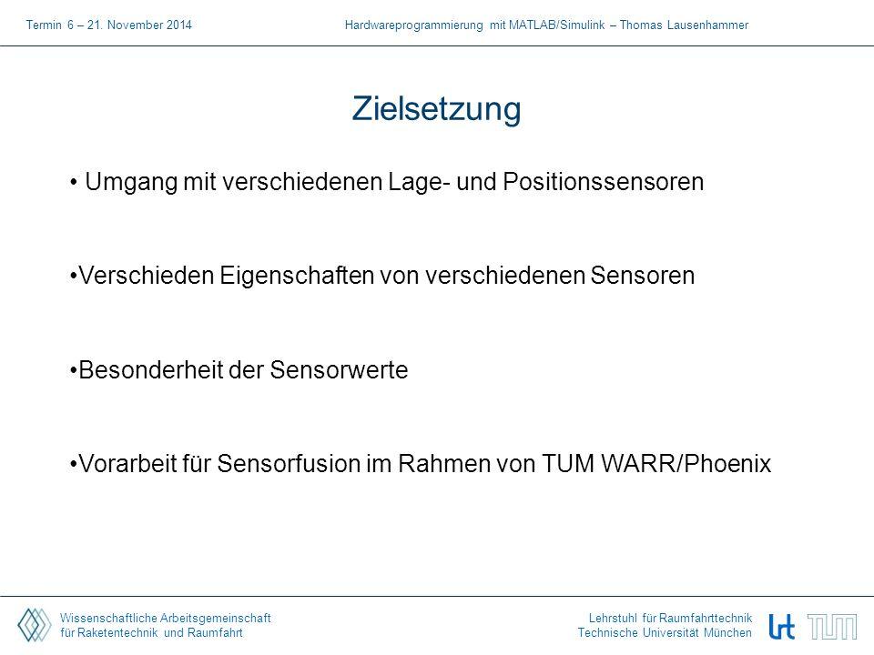 Wissenschaftliche Arbeitsgemeinschaft für Raketentechnik und Raumfahrt Lehrstuhl für Raumfahrttechnik Technische Universität München Lagesensoren MPU-9150 L3G4200D + HMC5883L + ADXL345 + BMP085 Termin 6 – 21.