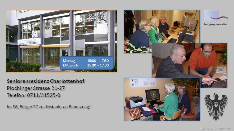 Seniorenresidenz Charlottenhof Plochinger Strasse 21-27 Telefon: 0711/31525-0 Im EG, Bürger PC zur kostenlosen Benutzung.