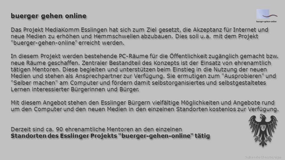 buerger gehen online Das Projekt MediaKomm Esslingen hat sich zum Ziel gesetzt, die Akzeptanz für Internet und neue Medien zu erhöhen und Hemmschwellen abzubauen.