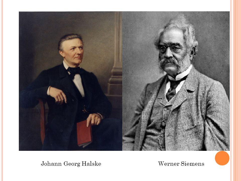 Johann Georg Halske Werner Siemens