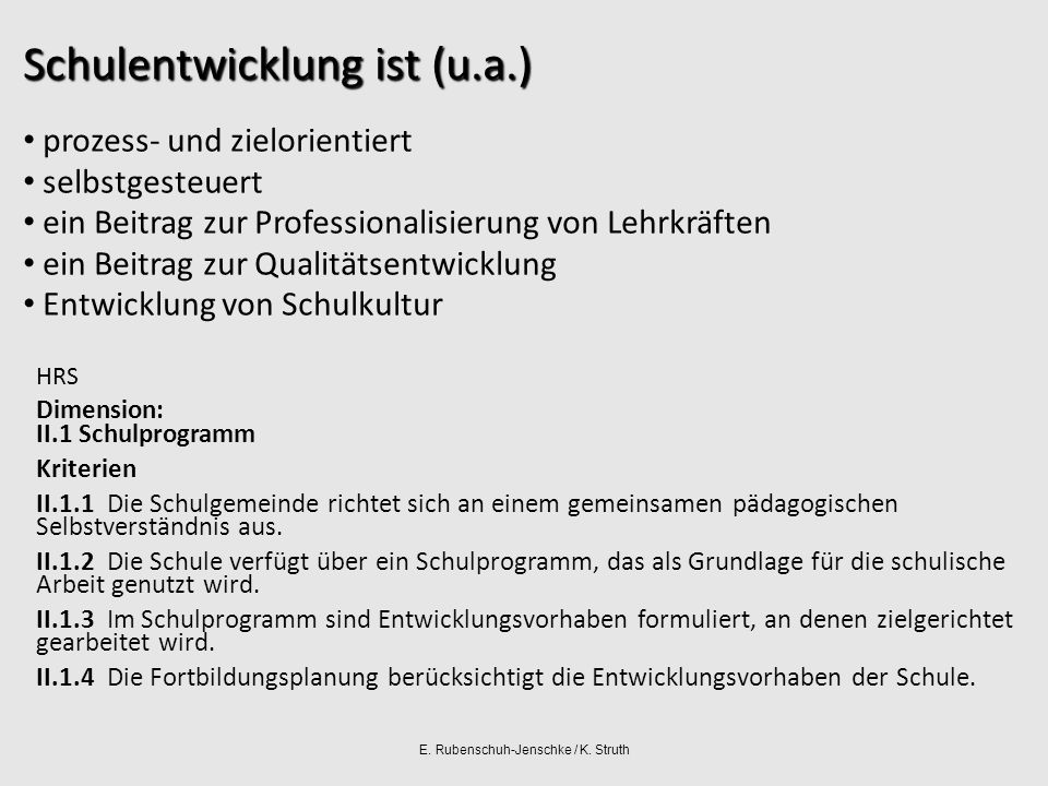 E.Rubenschuh-Jenschke / K. Struth Wie wird Schulentwicklung gestaltet.