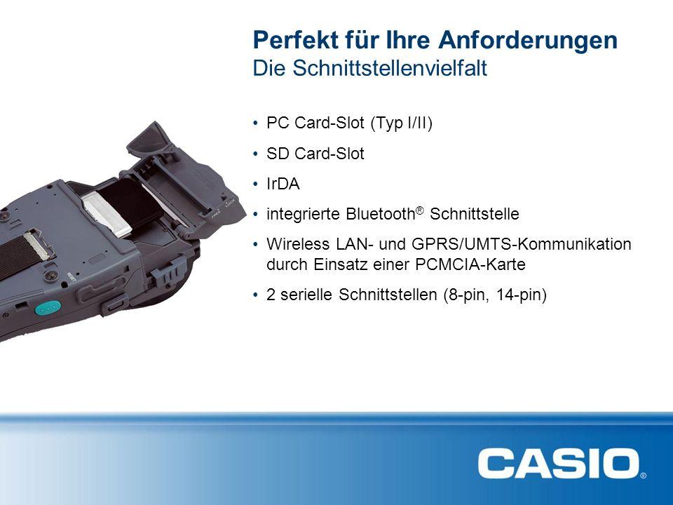 Die Schnittstellenvielfalt Perfekt für Ihre Anforderungen PC Card-Slot (Typ I/II) SD Card-Slot IrDA integrierte Bluetooth ® Schnittstelle Wireless LAN- und GPRS/UMTS-Kommunikation durch Einsatz einer PCMCIA-Karte 2 serielle Schnittstellen (8-pin, 14-pin)