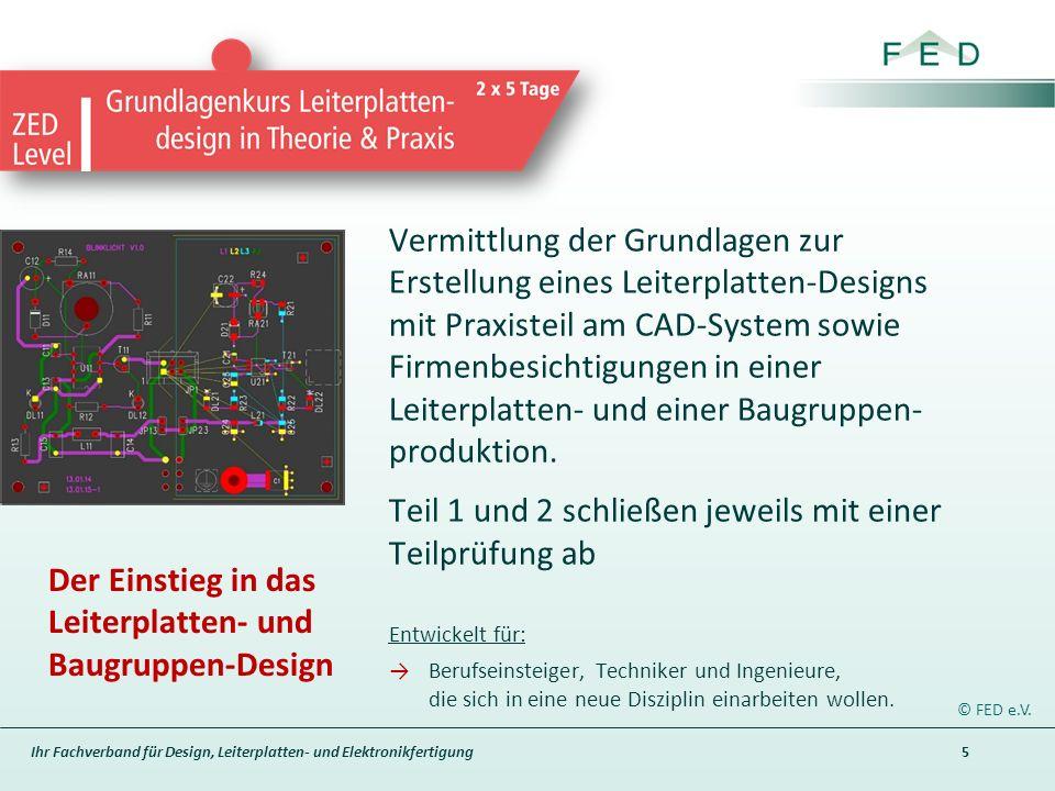 Ihr Fachverband für Design, Leiterplatten- und Elektronikfertigung Der Einstieg in das Leiterplatten- und Baugruppen-Design Vermittlung der Grundlagen