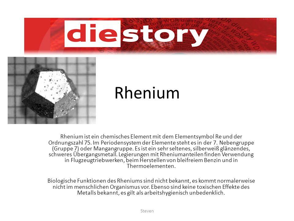 Rhenium Rhenium ist ein chemisches Element mit dem Elementsymbol Re und der Ordnungszahl 75. Im Periodensystem der Elemente steht es in der 7. Nebengr