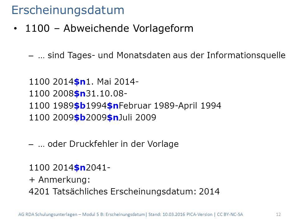 Erscheinungsdatum 1100 – Abweichende Vorlageform – … sind Tages- und Monatsdaten aus der Informationsquelle 1100 2014$n1.