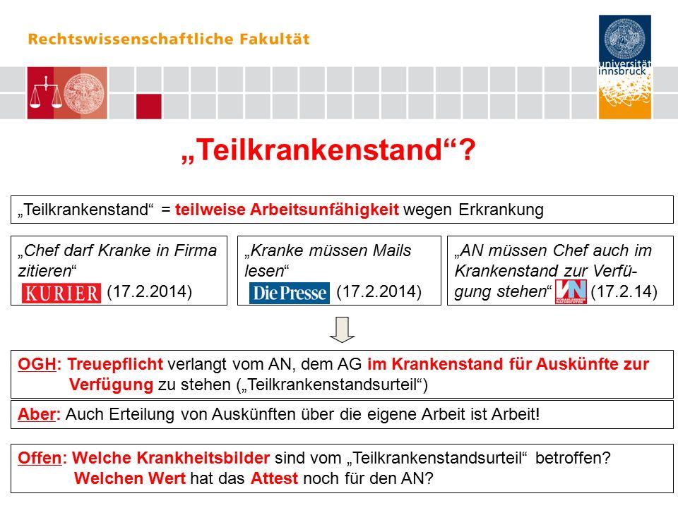 """""""Teilkrankenstand""""? """"Chef darf Kranke in Firma zitieren"""" (17.2.2014) """"Kranke müssen Mails lesen"""" (17.2.2014) OGH: Treuepflicht verlangt vom AN, dem AG"""