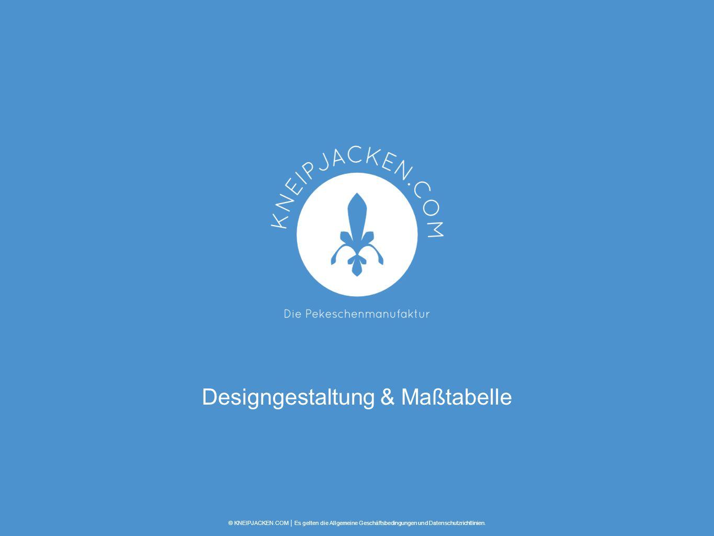 Designgestaltung & Maßtabelle © KNEIPJACKEN.COM │ Es gelten die Allgemeine Geschäftsbedingungen und Datenschutzrichtlinien.