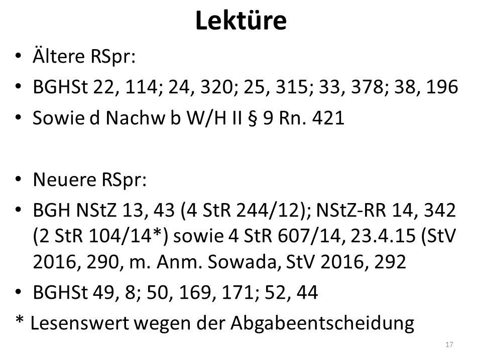 Lektüre Ältere RSpr: BGHSt 22, 114; 24, 320; 25, 315; 33, 378; 38, 196 Sowie d Nachw b W/H II § 9 Rn.