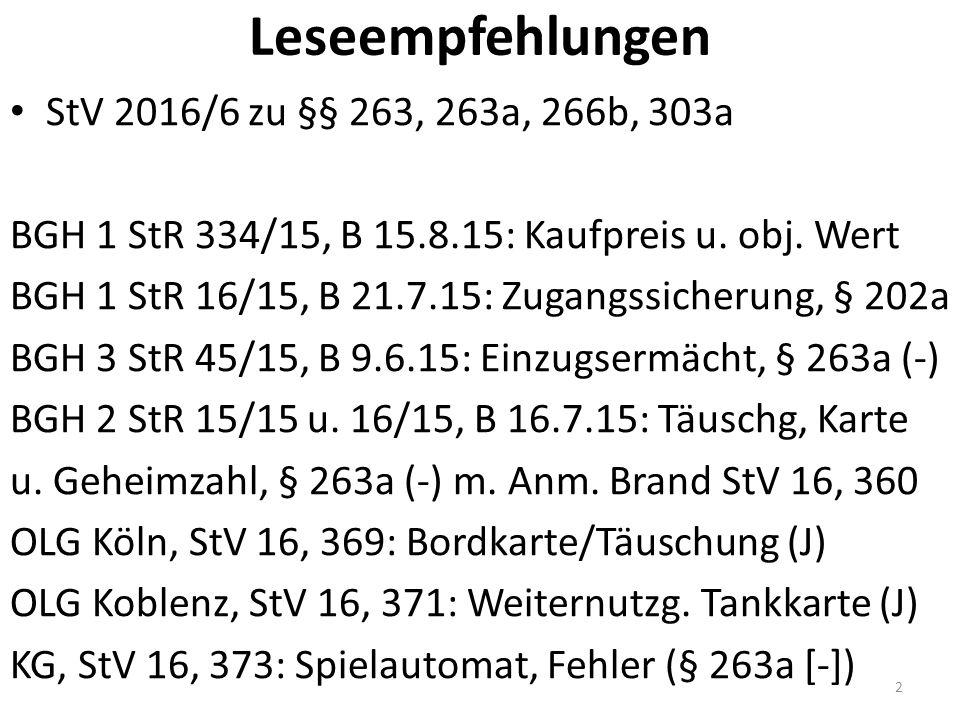 Leseempfehlungen StV 2016/6 zu §§ 263, 263a, 266b, 303a BGH 1 StR 334/15, B 15.8.15: Kaufpreis u.