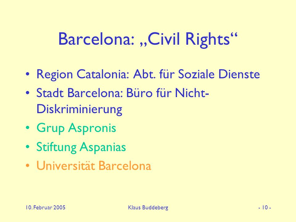 "10. Februar 2005Klaus Buddeberg- 10 - Barcelona: ""Civil Rights Region Catalonia: Abt."