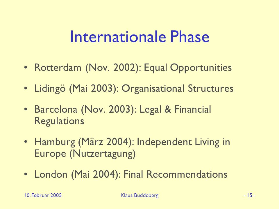10. Februar 2005Klaus Buddeberg- 15 - Internationale Phase Rotterdam (Nov.