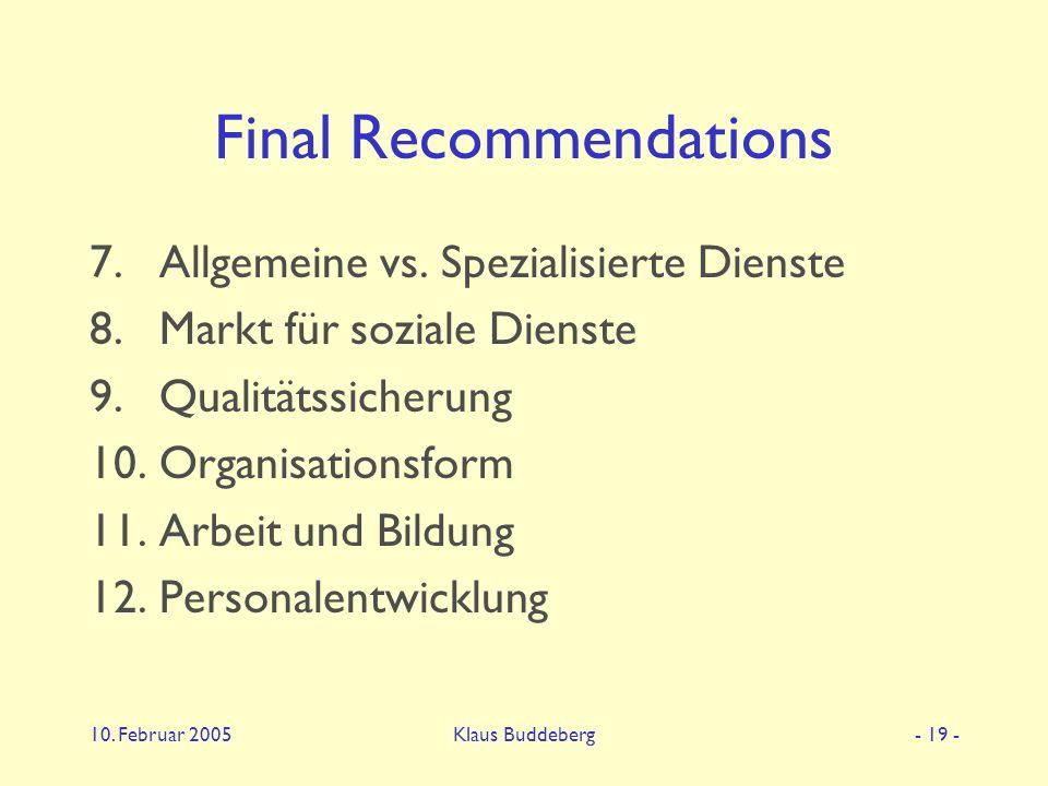 10. Februar 2005Klaus Buddeberg- 19 - Final Recommendations 7.Allgemeine vs.