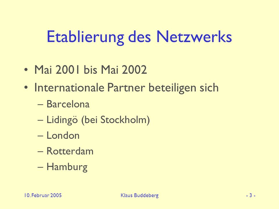 Klaus Buddeberg Communication within the network Structures towards Emancipation, Participation and Solidarity
