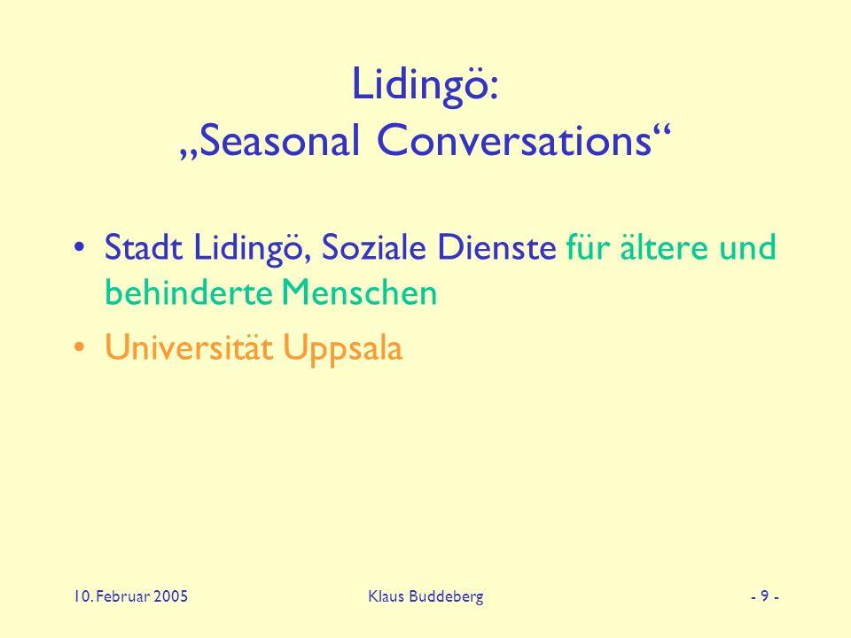 "10. Februar 2005Klaus Buddeberg- 9 - Lidingö: ""Seasonal Conversations"" Stadt Lidingö, Soziale Dienste für ältere und behinderte Menschen Universität U"
