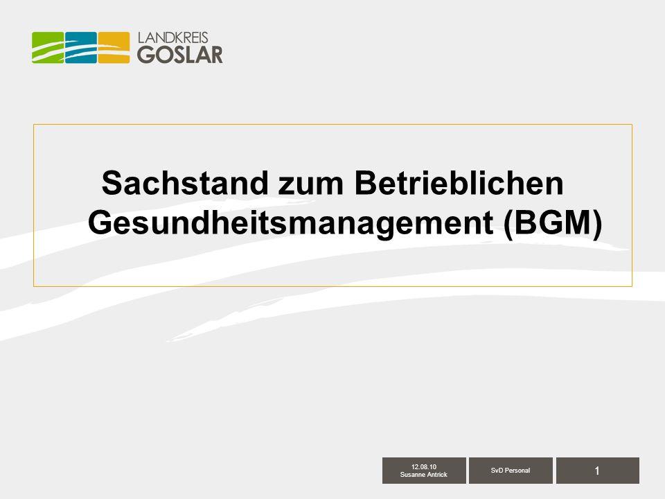 1 SvD Personal 12.08.10 Susanne Antrick Sachstand zum Betrieblichen Gesundheitsmanagement (BGM)