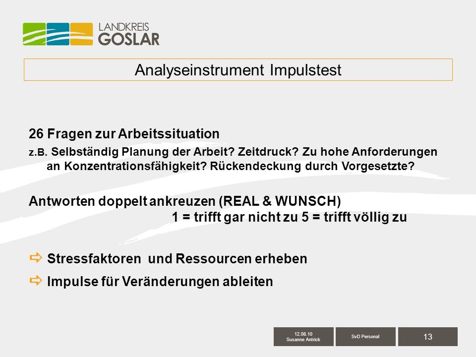 13 SvD Personal 12.08.10 Susanne Antrick Analyseinstrument Impulstest 26 Fragen zur Arbeitssituation z.B.