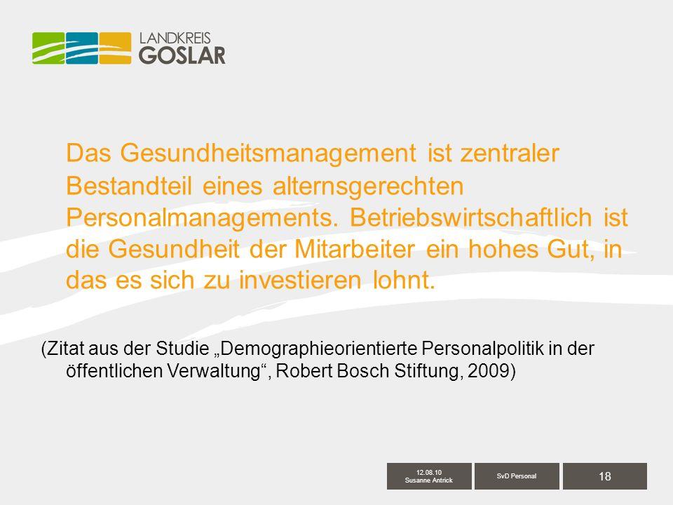 18 SvD Personal 12.08.10 Susanne Antrick Das Gesundheitsmanagement ist zentraler Bestandteil eines alternsgerechten Personalmanagements.