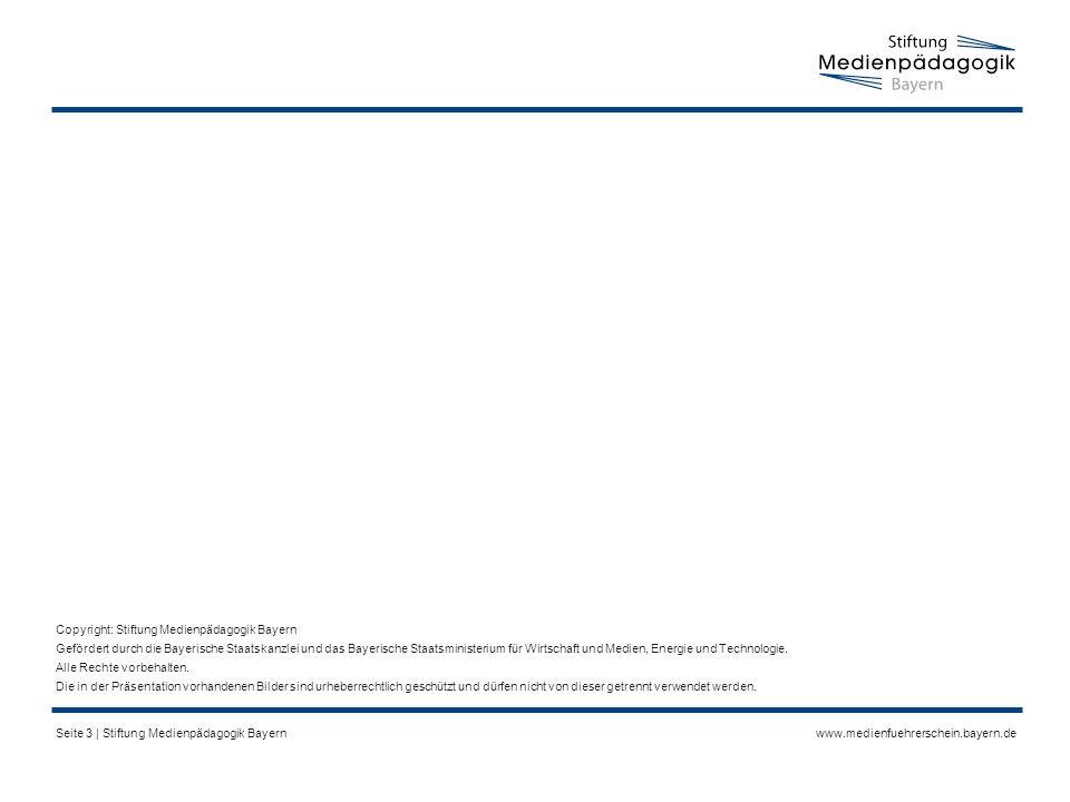 www.medienfuehrerschein.bayern.deSeite 3 | Stiftung Medienpädagogik Bayern Copyright: Stiftung Medienpädagogik Bayern Gefördert durch die Bayerische Staatskanzlei und das Bayerische Staatsministerium für Wirtschaft und Medien, Energie und Technologie.