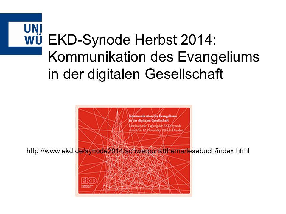 EKD-Synode Herbst 2014: Kommunikation des Evangeliums in der digitalen Gesellschaft http://www.ekd.de/synode2014/schwerpunktthema/lesebuch/index.html