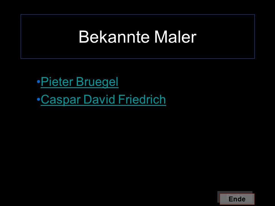 Bekannte Maler Pieter Bruegel Caspar David Friedrich Ende