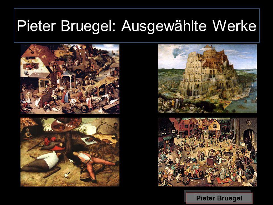 Pieter Bruegel: Ausgewählte Werke Pieter Bruegel