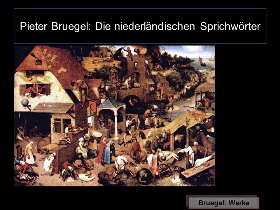 Pieter Bruegel: Die niederländischen Sprichwörter Bruegel: Werke