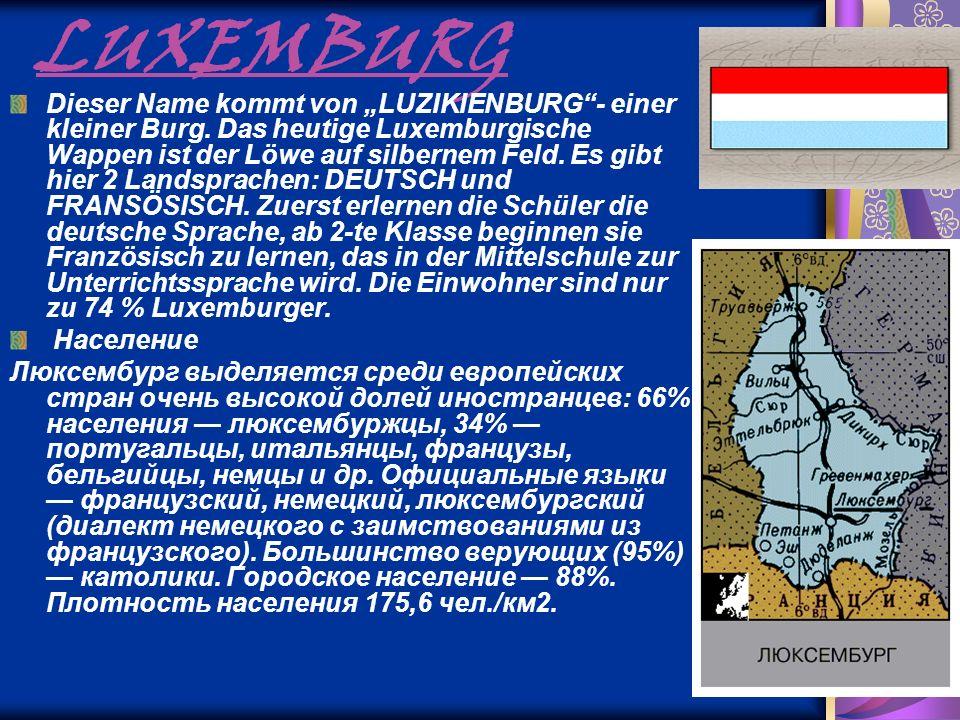 """LUXEMBURG Dieser Name kommt von """"LUZIKIENBURG""""- einer kleiner Burg. Das heutige Luxemburgische Wappen ist der Löwe auf silbernem Feld. Es gibt hier 2"""